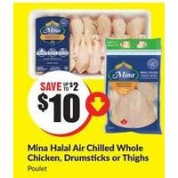 Mina Halal Air Chilled Whole Chicken, Drumsticks or Thighs