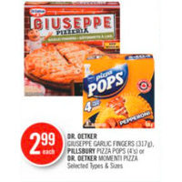 Dr.Oetker Giuseppe Garlic Fingers, Pillsbury Pizza Pops Or Dr.Oetker Momenti Pizza