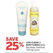 Live Clean Or Burt's Bees Baby Bee Baby Toiletries  - 25% off