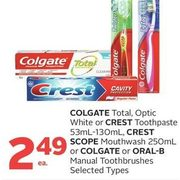 Colgate Total, Optic White Or Crest Toothpaste, Crest Scope Mouthwash Or Colgate Or Oral-B Manual Toothbrushes - $2.49